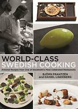 World-Class Swedish Cooking 'Artisanal Recipes from One of Stockholm's Most Cele
