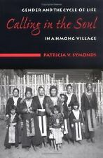 Calling in the Soul : Gender and the Cycle of Life in a Hmong Village by...