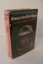 Always Another Dawn SIGNED by A. Scott Crossfield True 1st/1st 1960 Hardcover