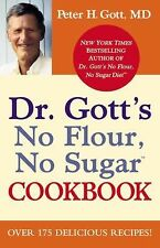 Dr. Gott's No Flour, No Sugar™ Cookbook : Over 175 Delicious Recipes! by...