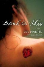 Break the Skin: A Novel - LikeNew - Martin, Lee - Hardcover