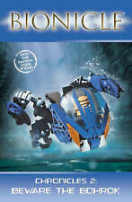 BIONICLE Chronicles (2) - Beware the Bohrok 000723189X After a long & difficult