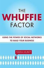 The Whuffie Factor: Using the Power of Social Networks to Build Your Business, T