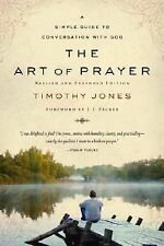 The Art of Prayer by Timothy Jones A Simple Guide to Conversation With God  LN
