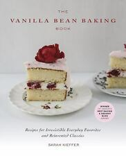 The Vanilla Bean Baking Book: Recipes for Irresistible Everyday Favorites and Re