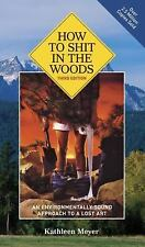 How to Shit in the Woods, 3rd Edition: An Environmentally Sound Approach to a Lo