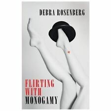 Flirting with Monogamy by Rosenberg, Debra