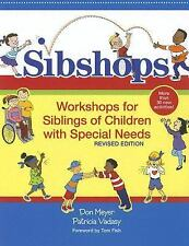 Sibshops : Workshops for Siblings of Children with Special Needs by Don Meyer