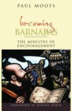 Becoming Barnabas: The Ministry of Encouragement, Moots, Paul, Good Book