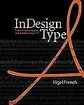 InDesign Type: Professional Typography with Adobe InDesign CS2 French, Nigel Pa