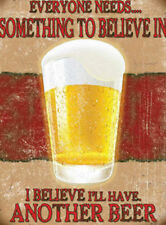 I BELIEVE I'LL HAVE ANOTHER BEER - MAN CAVE PUB BAR METAL PLAQUE TIN SIGN 176