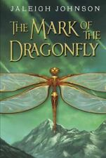 NEW The Mark of the Dragonfly Jaleigh Johnson 2014 Hardcover 1st Edition Printin
