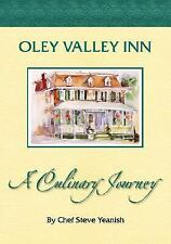 Oley Valley Inn: A Culinary Journey by Yeanish, Steve