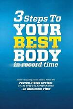 3 Steps to Your Best Body in Record Time: America's Leading Fitness Experts Reve