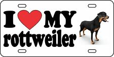 I Love My Rottweiler Aluminum License Plate Car Tag Auto Pet Animal Dog Puppy