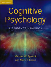 Cognitive Psychology: A Student's Handbook by Michael W. Eysenck, Mark T....