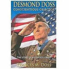 Desmond Doss : Conscientious Objector: The Story of an Unlikely Hero by...