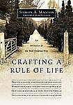 Crafting a Rule of Life: An Invitation to the Well-Ordered Way Macchia, Stephen