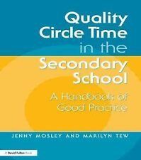 Quality Circle Time in the Secondary School : A Handbook of Good Practice by...