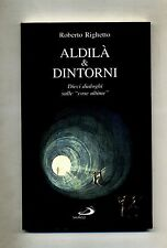 Righetto# ALDILÀ & DINTORNI-Dieci Dialoghi Sulle Cose Ultime #San Paolo 2002 - V