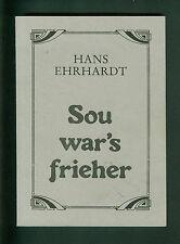 Hans Ehrhardt Sou wars frieher Gedichte in Pfälzer Mundart Fotos Geschichte 1993