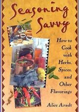 NEW - Seasoning Savvy: How to Cook with Herbs, Spices, and Other Flavorings