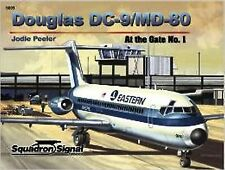 Douglas DC-9/MD-80 - At the Gate No. 1 -SERIE SQUADRON SIGNAL-NEW!!
