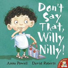 Don't Say That, Willy Nilly!, Powell, Anna