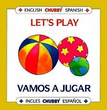 Let's Play/Vamos a Jugar: Chubby Board Books in English and Spanish Spanish and