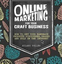 Online Marketing For Your Craft Business: How to Get Your Handmade Products Disc