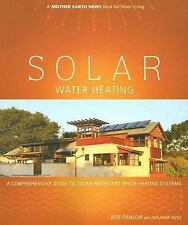 Solar Water Heating: A Comprehensive Guide to Solar Water and Space Heating Syst