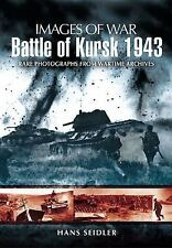 2011-09-19, BATTLE OF KURSK 1943 (Images of War), Hans Seidler, Very Good, -- Ge
