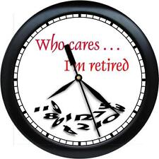 RETIRED WHO CARES Wall Clock retiree retirement gift Can Be Personalized