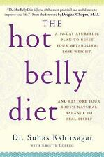 The Hot Belly Diet: A 30-Day Ayurvedic Plan to Reset Your Metabolism, Lose Weigh