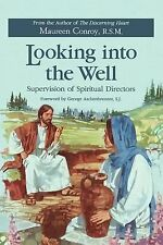 Looking Into the Well: Supervision of Spiritual Directors, Maureen Conroy, R. S.