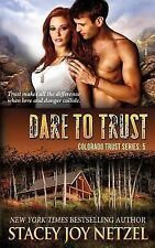 Colorado Trust: Dare to Trust by Stacey Netzel (2014, Paperback)