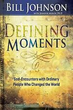 Defining Moments : God-Encounters with Ordinary People Who Changed the World...