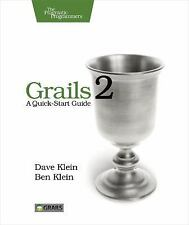 Grails 2: a Quick-Start Guide by Ben Klein and Dave Klein (2013, Paperback)