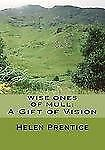Wise Ones of Mull : A Gift of Vision by Helen Prentice (2009, Paperback)