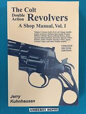 The Colt Double Action Revolvers A Shop Manual, Vol 1 Jerry Kuhnhausen Book NEW