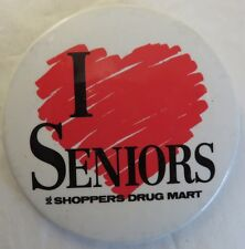 VINTAGE I LOVE SENIORS SHOPPERS DRUG MART PIN PINBACK BUTTON          (INV12934)