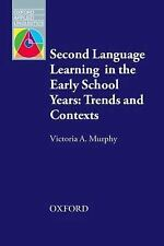 Second Language Learning in the Early School Years: Trends and Contexts (Oxford