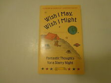 Wish I May, Wish I Might : Fantastic Thoughts for a Starry Night by Gabriele ...