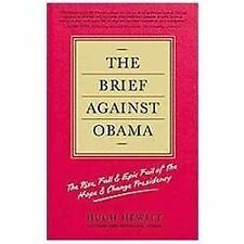 The Brief Against Obama: The Rise, Fall & Epic Fail of the Hope & Change Preside