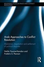 Arab Approaches to Conflict Resolution: Mediation, Negotiation and Settlement of