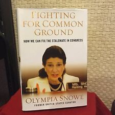 Fighting for Common Ground : How We Can Fix the Stalemate in Congress Snowe