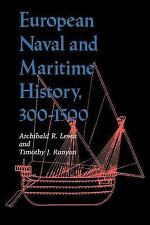 European Naval and Maritime History, 300-1500 by Archibald R. Lewis,...