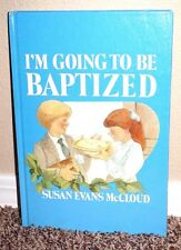 I'M GOING TO BE BAPTIZED by Susan Evans McCloud 1983 1STED KIDS LDS MORMON HB