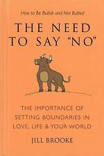 The Need to Say No : The Importance of Setting Boundaries in Love, Life, and You