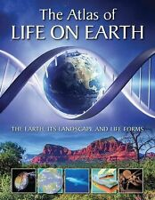 THE ATLAS OF LIFE ON EARTH The Earth, Its Landscape and Life Forms (2014, NEW)